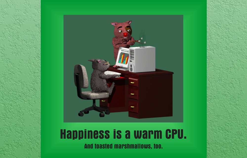 Happiness is a warm CPU