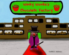 Winky Wonka's Chocolate Factory by Debbie Adams