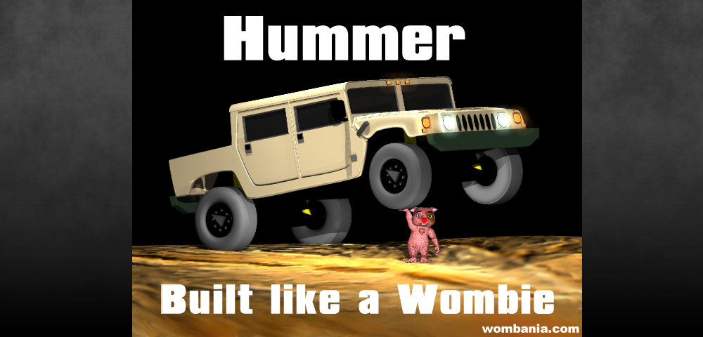 Hummer: Built like a Wombie